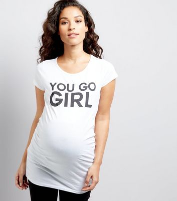 Maternity White You Go Girl Slogan T-Shirt