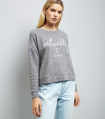 Grey Actually I Can Slogan Jumper