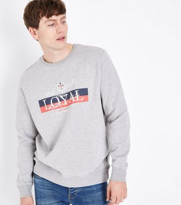 Grey Loyal Slogan Sweatshirt