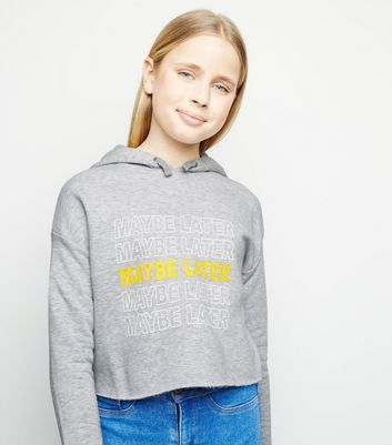 Girls Grey Maybe Later Slogan Hoodie