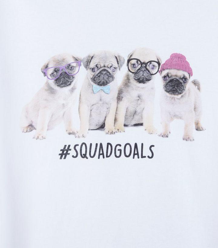 48bf32032 Teens White Pug Squad Goals Print T-Shirt | New Look