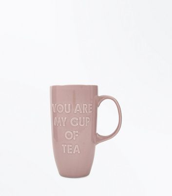 Pink You Are My Cup Of Tea Embossed Mug New Look