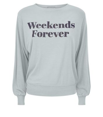Blue Weekends Forever Slogan Pyjama Sweater New Look