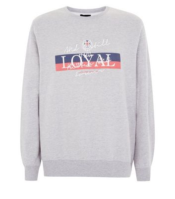 Grey Loyal Slogan Sweatshirt New Look
