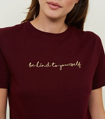 Tall Burgundy Embroidered Kind To Yourself Slogan T-Shirt