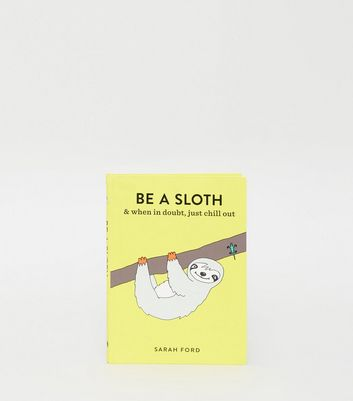 Yellow Be A Sloth Chill Out Book