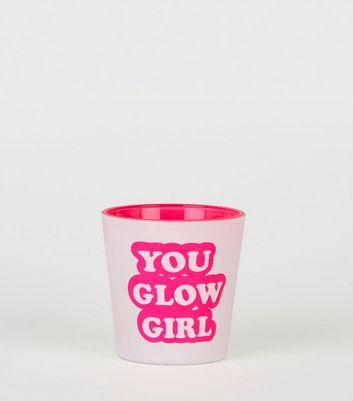 Pink Neon You Glow Girl Slogan Candle