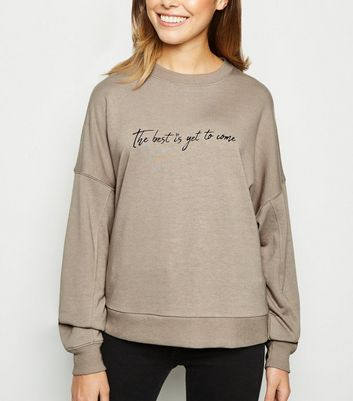 Stone The Best Is Yet To Come Slogan Sweatshirt