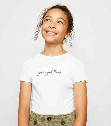 Girls White You Got This Slogan T-Shirt