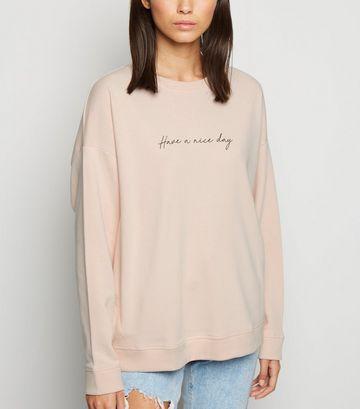 Pale Pink Have A Nice Day Slogan Sweatshirt